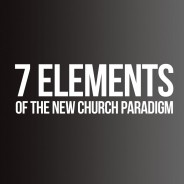 The seven elements of the new Church paradigm